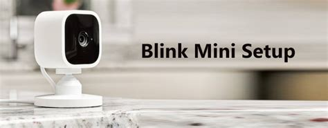 Blink Mini Camera Setup with Troubleshooting tips and Reviews