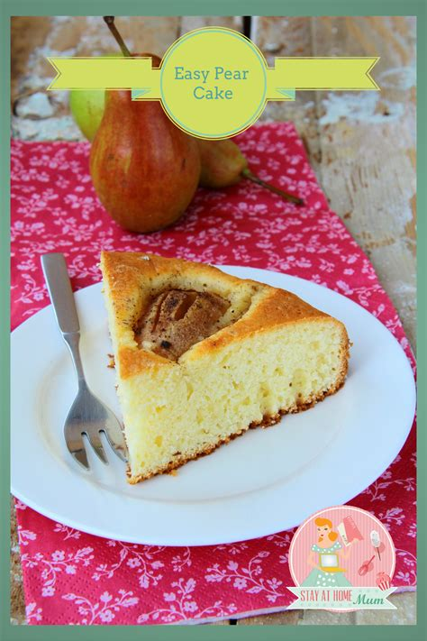 Easy Pear Cake   Stay at Home Mum