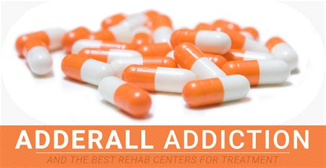 Adderall Addiction And The Best Rehab Centers For Treatment