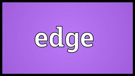 Edge Meaning - YouTube